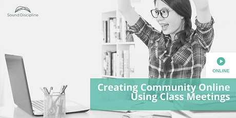 Creating Community Online Using Class Meetings tickets