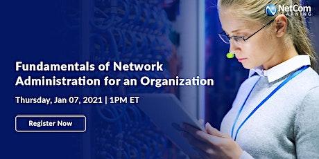 Webinar - Fundamentals of Network Administration for an Organization tickets