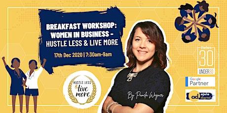 Breakfast Workshop: Women in Business - Hustle Less & Live More tickets