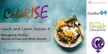 ColoRISE Food for Thought; Lunch & Learn Session 4 tickets