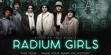 Women Speaking Truth to Power.  Inspired by the movie Radium Girls tickets