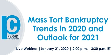 Mass Tort Bankruptcy Trends in 2020 and Outlook for 2021 tickets