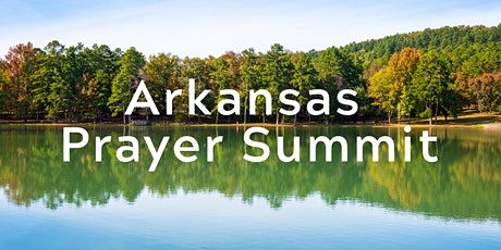 2021 Arkansas Prayer Summit tickets
