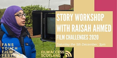 Film Story Workshop with Raisah Ahmed | FANS Film Challenges 2020 tickets