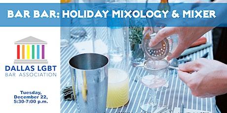 Dallas LGBT+ Bar Bar: Holiday Mixology & Mixer tickets