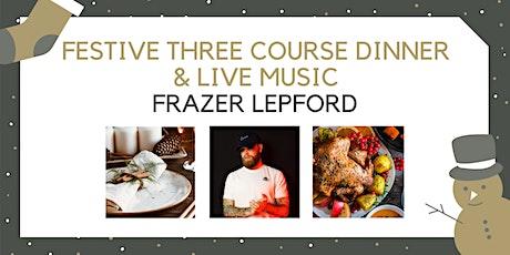 Festive Three Course Dinner with Frazer Lepford tickets
