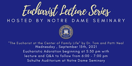 Eucharist Lecture Series: The Eucharist at the Center of Family Life tickets