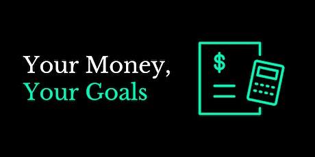 Your Money, Your Goals billets