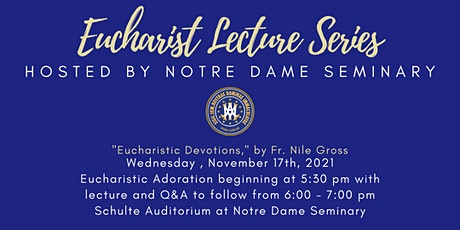 Eucharist Lecture Series: Eucharistic Devotions tickets