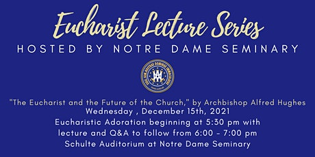 Eucharist Lecture Series: The Eucharist and the Future of the Church tickets