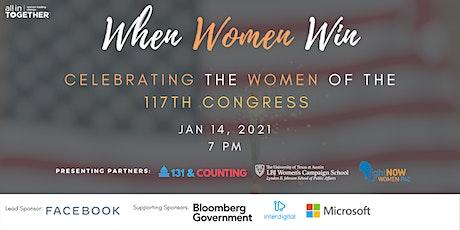 When Women Win: Celebrating the Women of the 117th Congress tickets