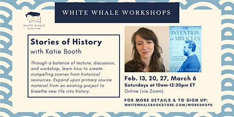 4-Week Writing Workshop: Stories of History with Katie Booth tickets
