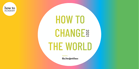 How To Change The World 2021 tickets