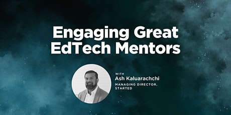 [Started Membership] Engaging Great EdTech Mentors with Ash Kaluarachchi tickets