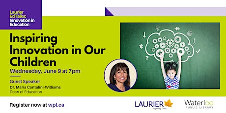 Laurier EdTalks - Inspiring innovation in our children tickets