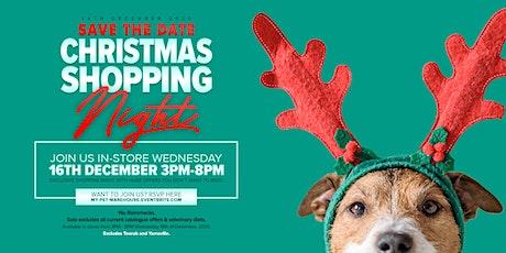 My Pet Warehouse Northcote - Christmas Shopping Night tickets