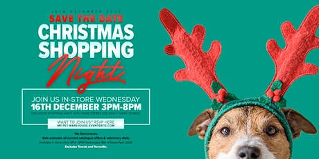 My Pet Warehouse South Melbourne - Christmas Shopping Night tickets