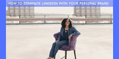 How to dominate LinkedIn with Your Personal Brand Workshop tickets