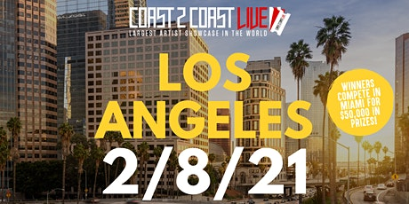 Coast 2 Coast LIVE Showcase Los Angeles - Artists Win $50K In Prizes tickets