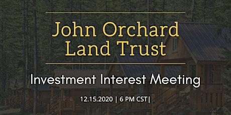 Investment Interest Meeting: John Orchard Land Trust tickets