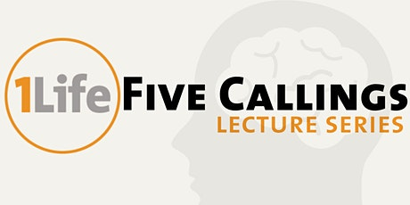 1Life: 5 Callings Lecture Series tickets
