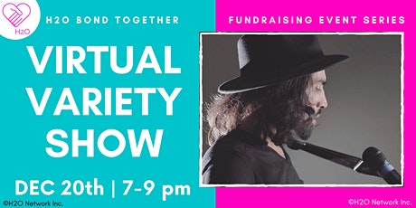 H2O Bond Together Virtual Variety Show tickets