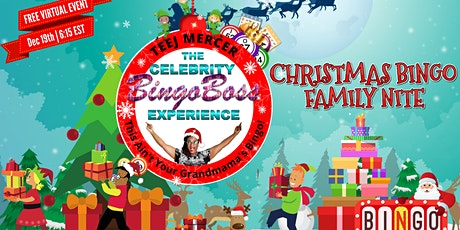 The Celebrity Bingo Boss Presents Virtual CHRISTMAS Bingo Family Nite tickets