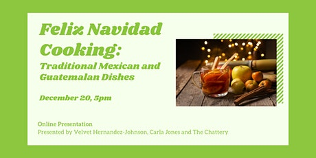 Feliz Navidad Cooking: Traditional Mexican and Guatemalan Dishes - ONLINE ingressos