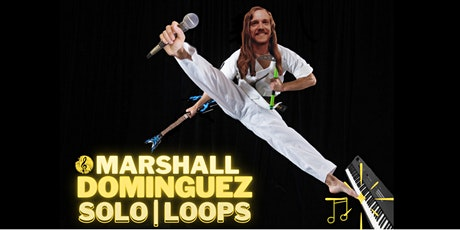 Marshall Dominguez Solo tickets