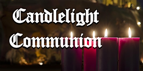 Christmas Eve Candlelight Communion Service tickets