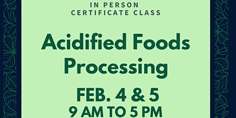 Acidified Foods Processing  (FDA Approved) In Person - Sheridan Feb. 4 & 5 tickets