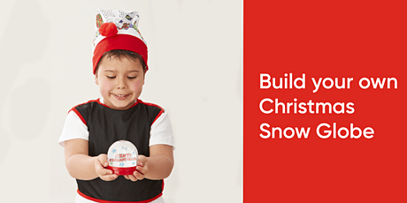 Build your own Christmas Snow Globe tickets