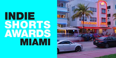 MIAMI INDIE SHORTS AWARDS LIVE & FREE SCREENING tickets