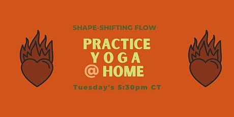 Practice Yoga @ Home: Shape-Shifting Flow tickets
