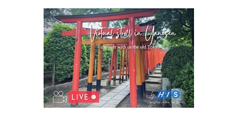 "【Virtual Live】Walking ""Yanesen"", an old town in Tokyo tickets"