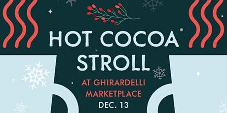 GHIRARDELLI CHOCOLATE PRESENTS: A HOT COCOA STROLL tickets