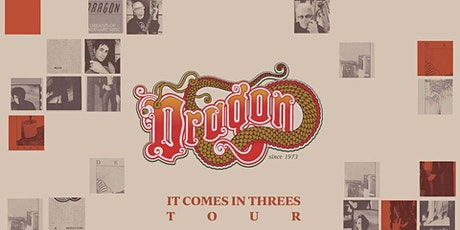 DRAGON - IT COMES IN THREES TOUR tickets
