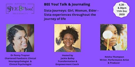 BEE You! Talk & Journaling - Sista journeys: Girl, Woman, Elder tickets