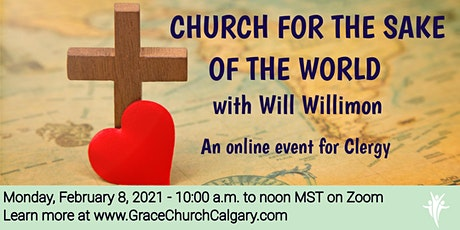 Clergy Event: Church for the Sake of the World with Will Willimon tickets