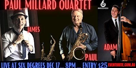 The Paul Millard Quartet Live at Six Degrees [6D Jazz Live] tickets