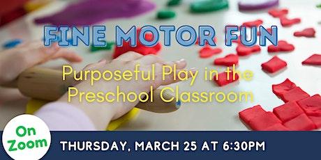 Online: Fine Motor Fun - Purposeful Play in the Preschool Classroom tickets