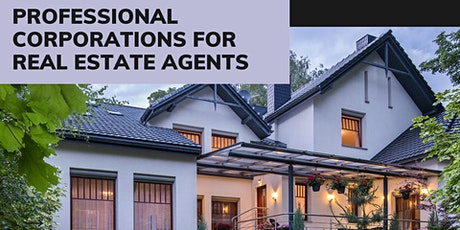 Professional Corporations for Real Estate Agents tickets