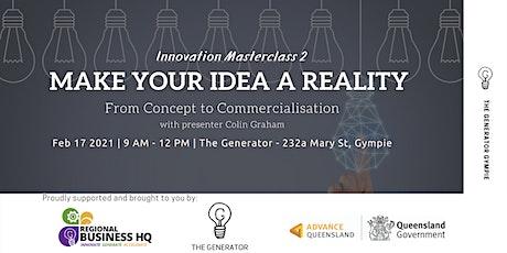 Innovation Masterclass 2 - Make your idea a reality! tickets