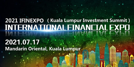 2021 International Financial Expo IFINEXPO Kuala Lumpur Investment Summit tickets