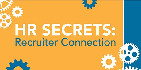 HR Secrets: Recruiter Connection tickets
