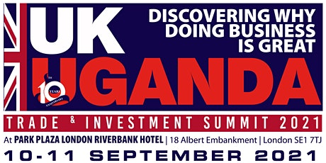 UK-Uganda Investment Summit 2021   A trade & Investment Convention. tickets