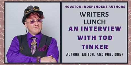Writers Lunch: An Interview with Tod Tinker, Author, Editor, and Publisher tickets