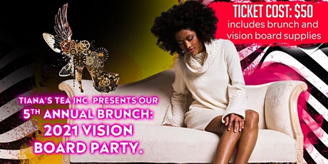 Tiana's Tea 5th Annual: 2021  Vision Board Brunch Party tickets