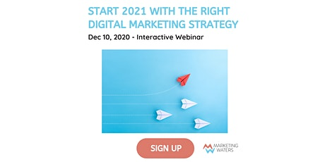 Start 2021 with the Right Digital Marketing Strategy [Webinar] tickets