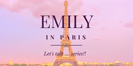Open Discussion: Emily in Paris - myth or reality? tickets